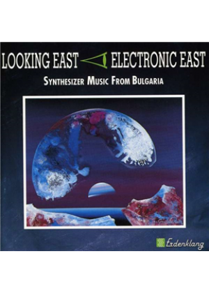 Looking East - Synthesizer Music from Bulgaria