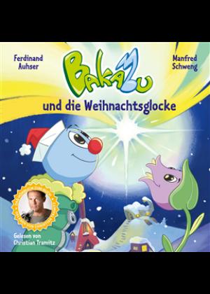Bakabu und die Weihnachtsglocke (Neuausgabe)